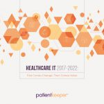 PatientKeeper eBook: Healthcare IT 2012-2017: First Comes Change, Then Comes Value