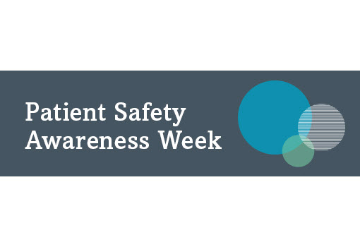 Patient Safety Awareness Week 2021